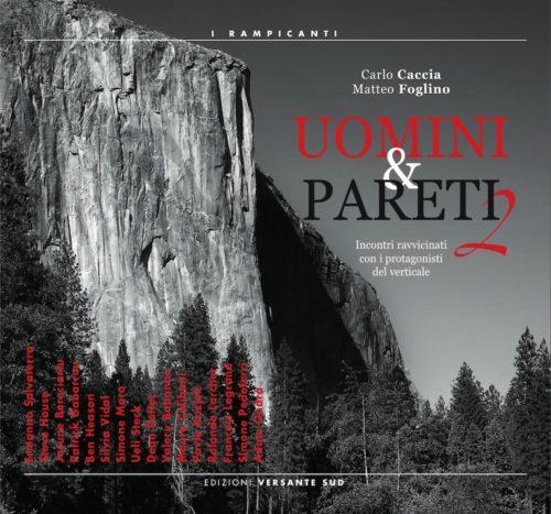copertina di Uomini e Pareti 2 - incontri ravvicinati con i protagonisti del verticale - 16 interviste