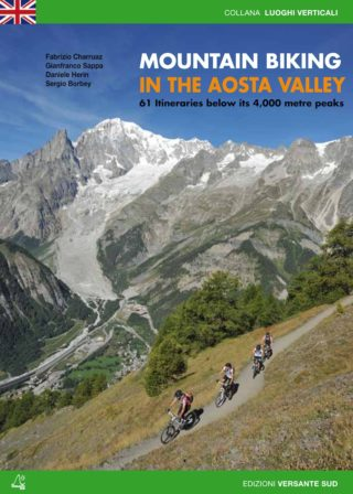 MOUNTAIN BIKING IN THE AOSTA VALLEY - 61 Itineraries below its 4,000 metre peaks