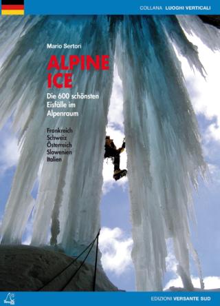 ALPINE ICE Die 600 schönsten Eisfälle im Alpenraum