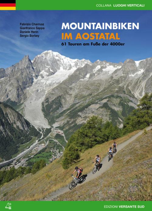 MOUNTAINBIKEN IM AOSTATAL 61 Touren am Fuße der 4000er