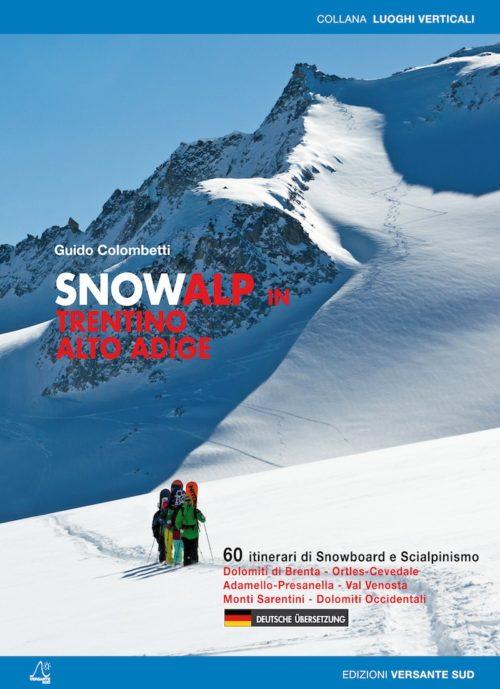 SNOWALP IN TRENTINO ALTO ADIGE - 60 Itinerari di Snowboard e Scialpinismo in Trentino Alto-Adige
