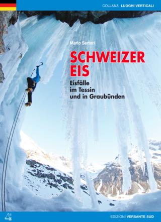 SCHWEIZER EIS Eisfälle im Tessin und in Graubünden