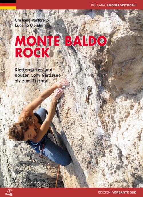 MONTE BALDO ROCK Klettergärten und Routen vom Gardasee bis zum Etschtal.