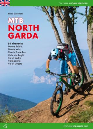 MOUNTAIN BIKE NORTH GARDA 54 itineraries: Monte Baldo, Monte Velo, Monte Tremalzo, Valle dei Laghi, Val di Ledro, Vallagarina, Val di Gresta.