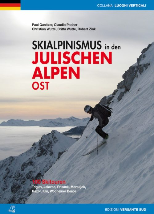 100 Skitouren – Triglav, Jalovec, Prisank, Martuljek, Razor, Krn, Wocheiner Berge