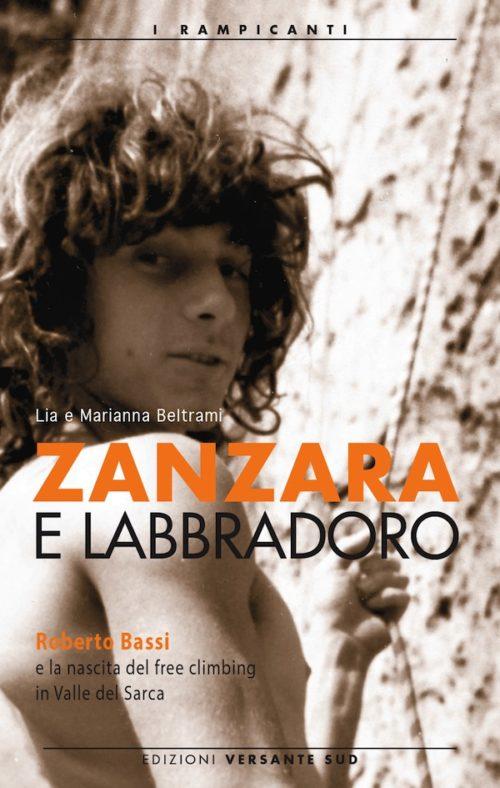 Roberto Bassi Zanzara e Labbradoro Free Climbing Arco - Cover