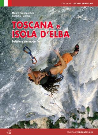 TOSCANA e ISOLA D'ELBA Falesie e vie moderne -ed 2016 - Versante Sud Mauro Franceschini – Fabrizio Recchia
