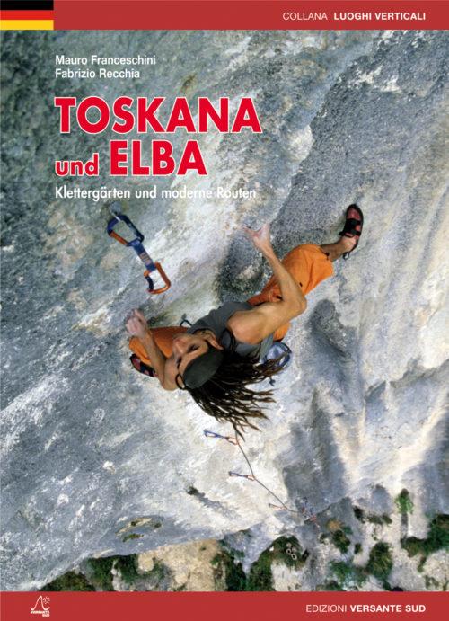 TOSKANA UND ELBA Klettergärten und moderne routen 2016 - Versante Sud verlag