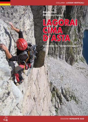 "LAGORAI CIMA D'ASTA Klettereien im ""Dolomiten-Granit""."
