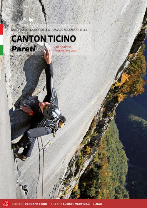 CANTON TICINO Walls Sport and Trad climbing. Matteo Della Bordella, Davide Mazzucchelli