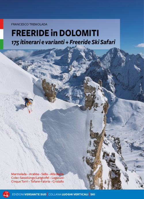 freeride in dolomiti - francesco tremolada 175 itinerari e varianti + Freeride Skisafari Marmolada - Arabba - Colac - Sassolungo - Sella - Alta Badia - Lagazuoi - Cinque Torri - Tofane - Faloria - Cristallo