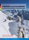 FREERIDE in den DOLOMITEN 175 Touren und Varianten + Freeride Ski Safari - Francesco Tremolada Marmolada - Arabba - Colac - Sassolungo - Sella - Alta Badia - Lagazuoi - Cinque Torri - Tofane - Faloria - Cristallo
