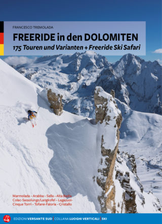 FREERIDE in den DOLOMITEN 175 Touren und Varianten + Freeride Ski Safari - Francesco Tremolada Marmolada - Arabba - Colac - Sassolungo - Sella - Alta Badia - Lagazuoi - Cinque Torri - Tofane - Faloria - Cristallo
