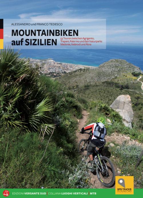 MOUNTAINBIKEN auf SIZILIEN - 53 Touren zwischen Agrigento, Trapani, Palermo und den Naturparks Madonie