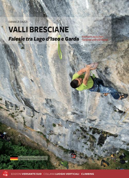 Valli Bresciane Falesie tra lago d'Iseo e Garda Klettern zwischen Iseosee und Gardasee