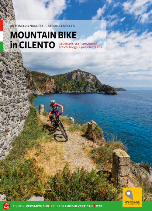 Mountain Biking in Cilento - 52 routes from the seaside to the mountains - Antonello Naddeo Caterina La Bella