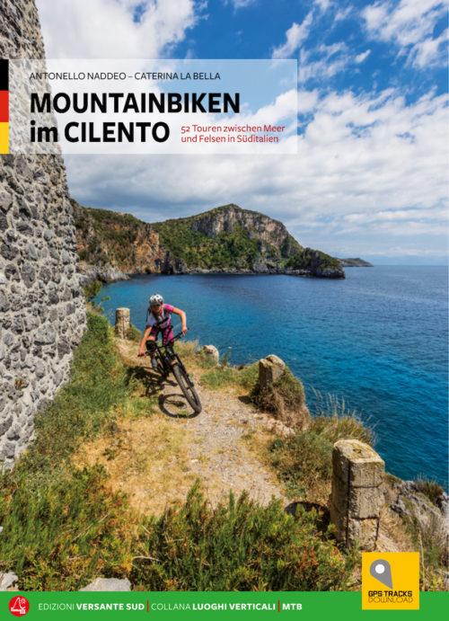 MOUNTAINBIKEN im CILENTO 52 Touren zwischen Meer und Felsen in Süditalien Antonello Naddeo, Caterina La Bella